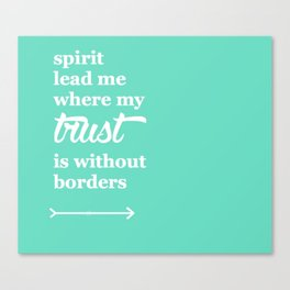 Spirit Lead Me Where My Trust Is Without Borders Oceans Arrow Canvas Print