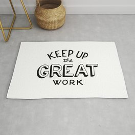 Keep up the great work Rug