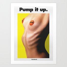 Pump it up! Art Print