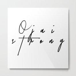 Ojai Strong Metal Print