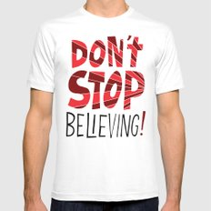 Don't Stop Believing  MEDIUM Mens Fitted Tee White
