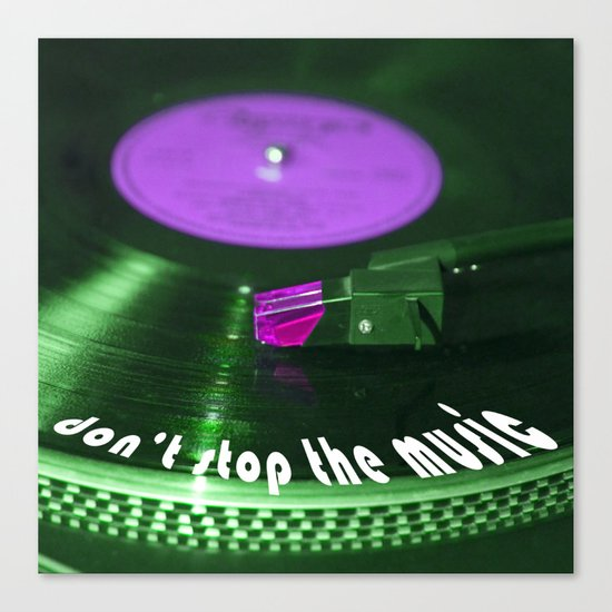 Don't stop the music Canvas Print