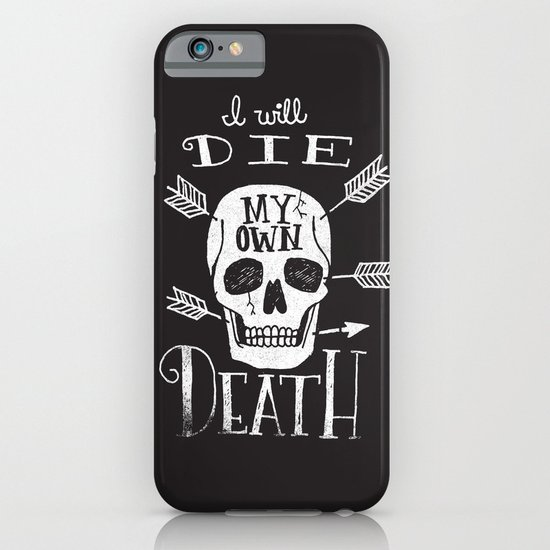 I WILL DIE MY OWN DEATH iPhone & iPod Case