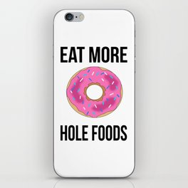 Eat More Hole Foods iPhone Skin