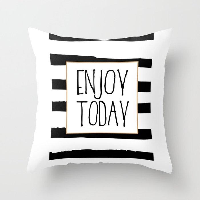 ENJOY TODAY SIGN, Motivational Art,Motivational Quote,Office Wall Art,Relax Poster,Buddha Art,Fashio Throw Pillow