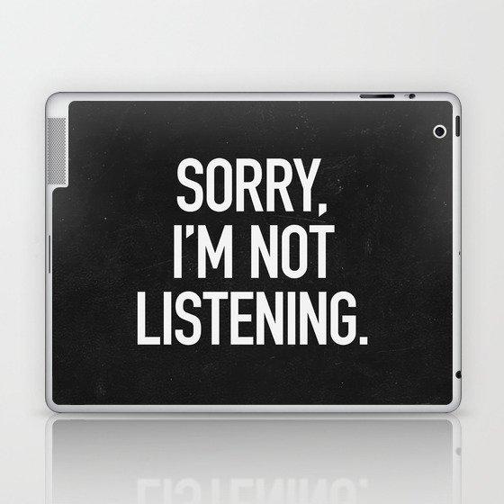Sorry, I'm not listening Laptop & iPad Skin