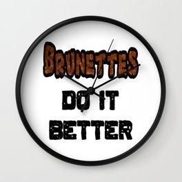 Brunettes Do It Better Wall Clock