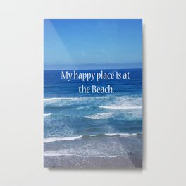 My Happy Place is at the Beach Metal Print