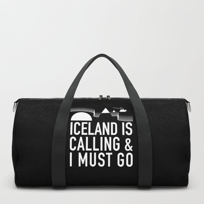 Iceland Is Calling And I Must Go Duffle Bag