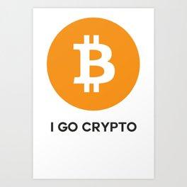 Bitcoin  - I GO CRYPTO Art Print