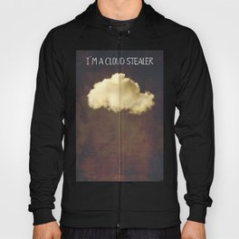 Im a cloud stealer Hoody