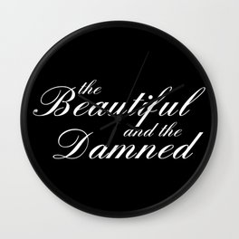 the beautiful and the damned Wall Clock