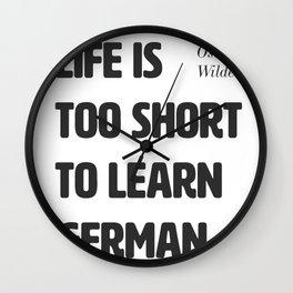 Oscar Wilde. Life is too short to learn German. Wall Clock