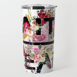 Christian Quote - Faith Over Fear - Cute Floral Watercolor Typography Travel Mug