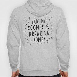 Baking Scones & Breaking Bones Hoody