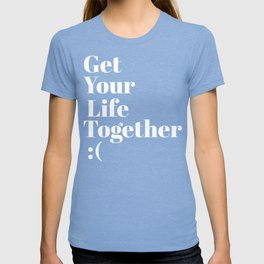 Get Your Life Together T-shirt