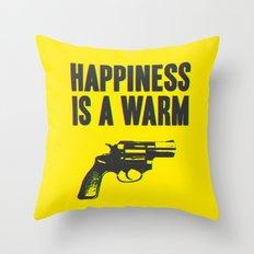 Happiness is a Warm Gun Throw Pillow