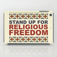 religious iPad Cases featuring Stand Up For Religious Freedom by politics