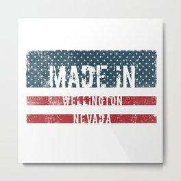 Made in Wellington, Nevada Metal Print