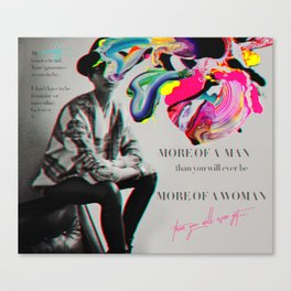 More of a man, more of a woman Canvas Print