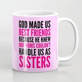 GOD MADE US BEST FRIENDS BECAUSE (PINK) Coffee Mug