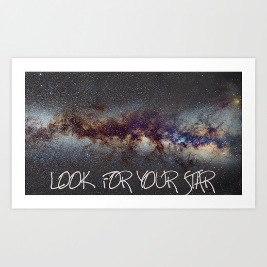 LOOK FOR YOUR STAR Art Print