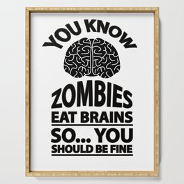 Look Out - Zombies Eat Brains Joke Serving Tray