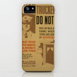 Vintage American WPA Poster - Milk Truckers, Do Not! (1940) iPhone Case