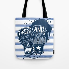 Lettering within Boxing gloves. Forget how much it hurts and try again. Tote Bag