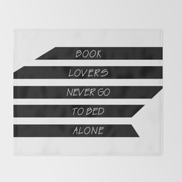 Book Lovers never go to bed alone Throw Blanket