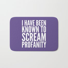I Have Been Known To Scream Profanity (Ultra Violet) Bath Mat