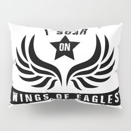 I Soar On Wings Of Eagles Pillow Sham