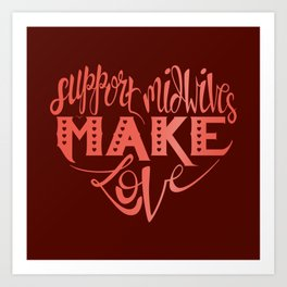 Support Midwives, Make Love Art Print