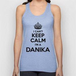 I cant keep calm I am a DANIKA Unisex Tank Top