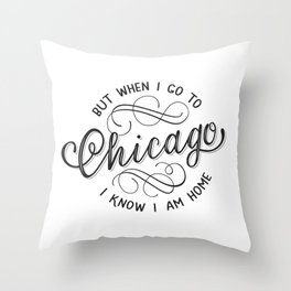 When I go to Chicago Throw Pillow