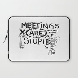 Meetings are Stupid Laptop Sleeve