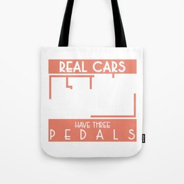 """Real Cars Have 3 Pedals"" automobile parts inspired tee for engine racer lover you! Tote Bag"
