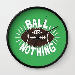 B\LL OR NOTH/NG Wall Clock