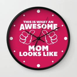 Awesome Mom Looks Like Quote Wall Clock