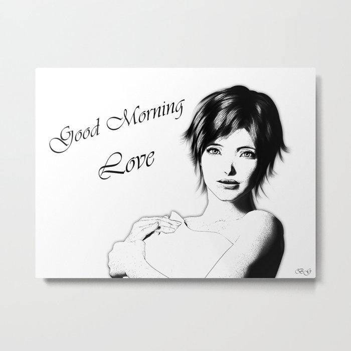 Good Morning Love Metal Print