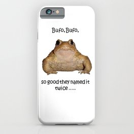 Bufo Bufo So Good They Named It Twice iPhone Case