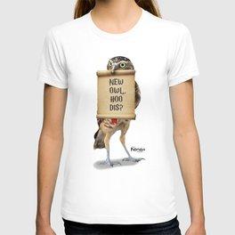New Owl, Hoo Dis? T-shirt