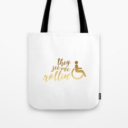 They See Me Rollin' White Tote Bag