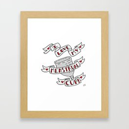 I Love My Menstrual Cup! Framed Art Print