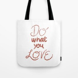 Do What You Love Motivational Quote Rose Gold Typography Tote Bag