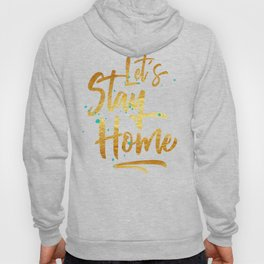 Let's Stay Home Hoody