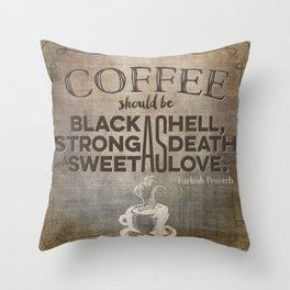 coffee should be... Throw Pillow