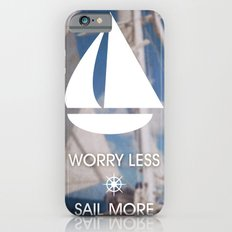 Worry Less Sail More 2 iPhone 6s Slim Case