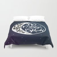 i love you to the moon and back Duvet Covers featuring I LOVE YOU to the MOON and BACK! by raeuberstochter