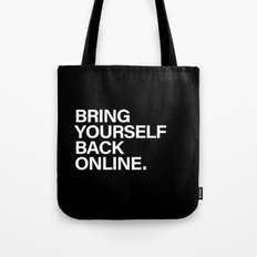 Bring Yourself Back Online Quote Tote Bag